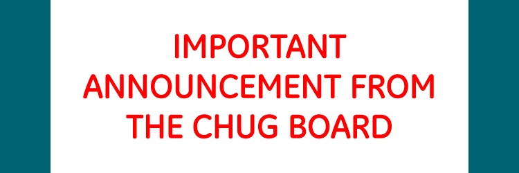 Important Announcement from the CHUG Board
